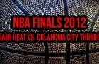 Das Finale steht – die letzten Infos zum Kampf um die NBA Championship 2012
