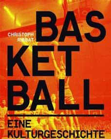 basketball eine kulturgeschichte
